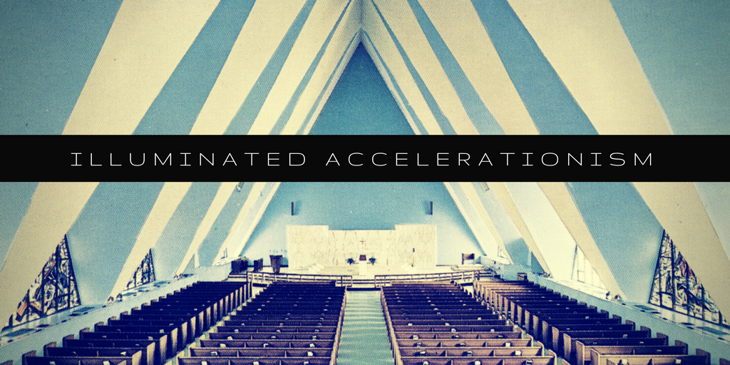 Toward an Illuminated Accelerationism: The #Accelerate Manifesto and the Universal Brotherhood